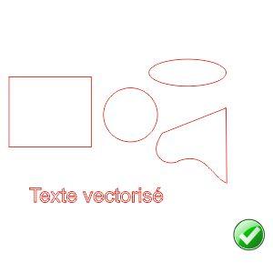 Sont acceptés: cercles, ellipses, quadrilatères, courbes de bézier, lignes, texte vectorisé